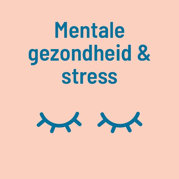 Mestale gezondheid & stress